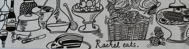rachel eats | stories, pictures and cooking tales from an